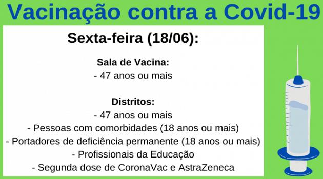 Nesta sexta-feira (18/06), continua a vacinação contra a Covid-19 para pessoas com 47 anos ou mais